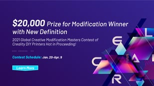 Featured image of 2021 Creality Global DIY Creative Modification Masters Contest