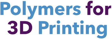 Image of 3D Printing / Additive Manufacturing Conference: Dec. 11-12, 2019 - Polymers for 3D Printing