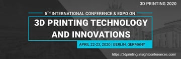 Image of 3D Printing / Additive Manufacturing Conference: Apr. 22-23, 2020 - 3D Printing Technology and Innovations