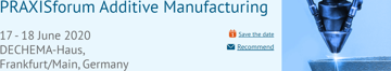 Image of 3D Printing / Additive Manufacturing Conference: June 17-18, 2020 - PRAXISforum Additive Manufacturing