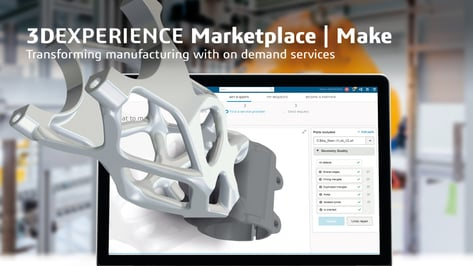 Featured image of Leverage the Power of a Factory On-Demand with 3DEXPERIENCE Marketplace Make