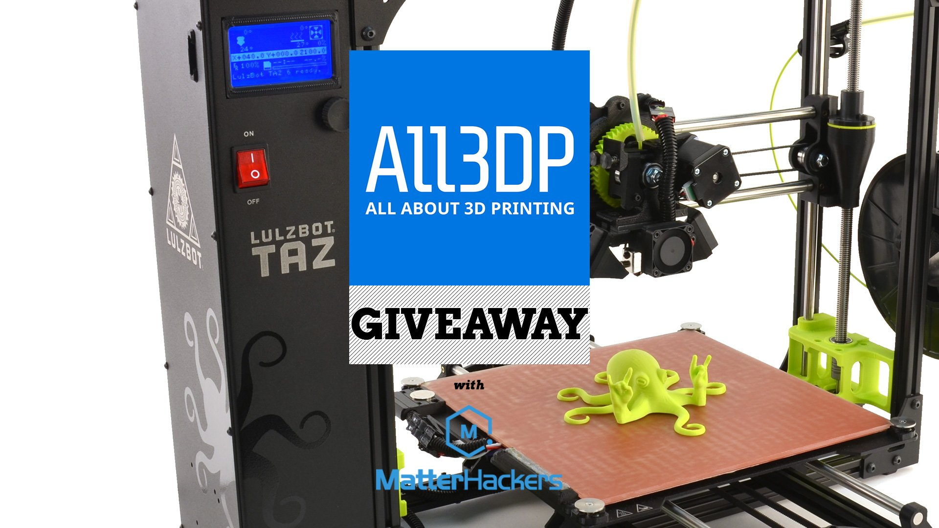 Win a Lulzbot Taz 6 Worth $2,500! | All3DP