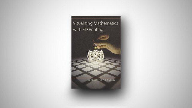 Featured image of [DEAL] $13 off Visualizing Mathematics with 3D Printing