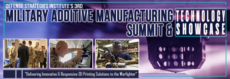 Image of Additive Manufacturing / 3D Printing Conference: Feb. 6-7, 2019 - Military Additive Manufacturing Summit & Technology Showcasse