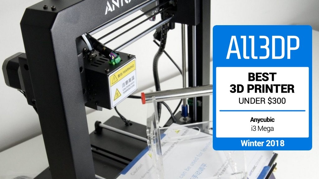 2019 Anycubic I3 Mega Review Best 3d Printer Under 300 All3dp